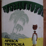 PRIN AFRICA TROPICALA - P. A. BARANOV - Carte de calatorie