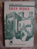 CALEA REGALA - ANDRE MALRAUX, 1971