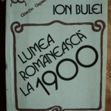 LUMEA ROMANEASCA LA 1900 - ION BULEI