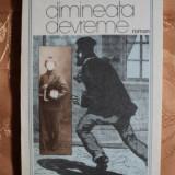 DIMINEATA DEVREME - ALEXANDRU GEORGE - Roman, Anul publicarii: 1987