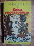 CASA PROFESORULUI - WILLA CATHER, 1983