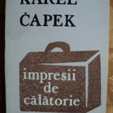 IMPRESII DE CALATORIE - KAREL CAPEK - Carte de calatorie