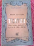 MIHAIL SEBASTIAN TEATRU PRIMA EDITIE 1946