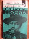 PE URMELE LUI CALISTRAT HOGAS - VALENTIN CIUCA, Calistrat Hogas