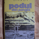 PODUL DIN JUNGLA - B. TRAVEN - Roman, Anul publicarii: 1979