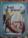 FRATII GEMENI - ION MANOLIU MIRCESTI