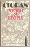 "(C314) ""ISTORIE SI UTOPIE"" DE EMIL CIORAN"
