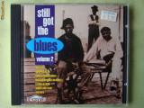 STILL GOT THE BLUES Vol. 2 - Selectii - C D Original ca NOU, CD