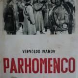 PARHOMENCO - VSEVOLOD IVANOV - cartea rusa - Roman