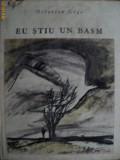EU STIU UN BASM - OCTAVIAN GOGA