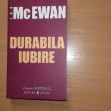 Durabila Iubire Ian Mc Ewan, r10, R2, RF1/3 - Roman