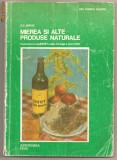 (C331) MIEREA SI ALTE PRODUSE NATURALE DE D. J. JARVIS, EDITURA APIMONDIA, BUCURESTI, 1976