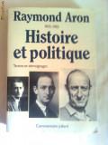 RAYMOND ARON ~ HISTOIRE ET POLITIQUE