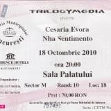 Bilete de intrare folosite la Cesara Evora, Bucuresti 2010