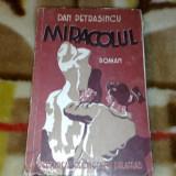 Miracolul - Dan Petrasincu - 1939 - Carte veche