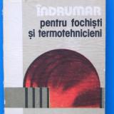 INDRUMAR PENTRU FOCHISTI SI TERMOTEHNICIENI - Mocanu, I. RUJA-