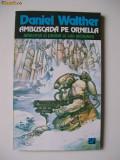 AMBUSCADA PE ORNELLA DANIEL WALTHER, Nemira, 1994