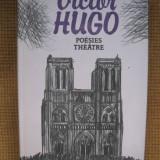 Victor Hugo - Poesies. Theatre (Hernani, Ruy Blas) (in limba franceza) - Carte in franceza