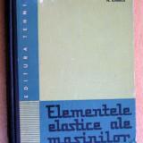 Elementele elastice ale masinilor -  D. Bolangiu
