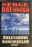 Serge Brussolo - Bulevardul banchizelor, 2004