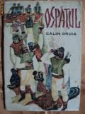 OSPATUL - CALIN GRUIA - carte pentru copii, Calin Gruia