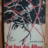 CEI TREI DIN ALTAIR - RADU NOR - prima editie 1963 - Roman