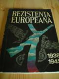 Rezistenta europeana 1938 1945 vol 2 carte stiinta istorie razboi europa 1976, Alta editura