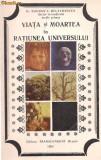 *2A(41) Bogdan V.Delavrancea-VIATA SI MOARTEA IN RATIUNEA UNIVERSULUI, Alta editura