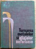 Turnarea metalelor si aliajelor neferoase - Almadi Gh.
