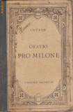 Cicero / PRO MILONE - oratio ad judices (text latin, editie interbelica)