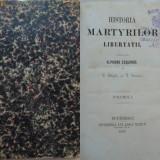 Istoria martirilor libertatii, 1863 - Carte Editie princeps