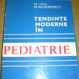 TENDINTE MODERNE IN PEDIATRIE M MAIORESCU