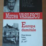 Europa dumitale - Mircea Vasilescu - Eseu