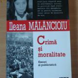 Crima si moralitate - Ileana Malancioiu - Eseu