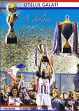 """Book 2011 """"Otelul Galati, A dream came true"""" - in english"""