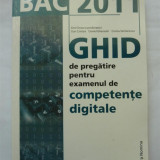 BAC 2011 GHID de pregatire - competente digitale, Ed. Nomina
