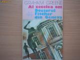 GRAHAM GREENE - AL ZECELEA OM, DOCTORUL FISCHER DIN GENEVA,a3, 1987