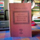 ELIADE - ISTORIA CREDINTELOR SI IDEILOR RELIGIOASE - VOL.3 - Carti bisericesti
