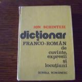 Dictionar Franco-roman De Cuvinte, Expresii Si Locutiuni - Ion Schinteie - Carte de calatorie