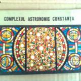 Complexul astronomic constanta carte brosura hobby ilustrata astronomie, Alta editura