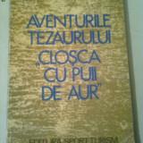 """AVENTURILE TEZAURULUI,, CLOSCA CU PUII DE AUR"""" ~ CORNELIU STEFAN - Istorie"""