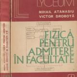 Fizica pentru admitere in facultate - 2 volume - M.Atanasiu, V.Dodrota - Teste admitere facultate