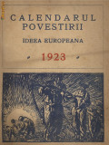 CALENDARUL POVESTIRII IDEEA EUROPEANA 1923 - cu ilustratii Sabin Popp,Marc...,rara, exemplarul nr.38