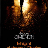 Georges Simeon - Maigret si domnul Charles