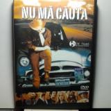 NU MA CAUTA - FILM - Film Colectie, DVD, Romana