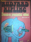 RUDYARD KIPLING -DOMNIA SA PREACINSTITUL ELEFANT