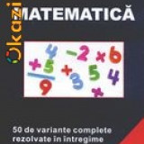 MATEMATICA. 50 DE VARIANTE COMPLETE REZOLVATE IN INTREGIME