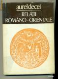 Cumpara ieftin Relatii Romano-Orientale -Aurel Decei
