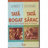 ROBERT  T.  KIYOSAKI: ,, TATA BOGAT, TATA SARAC''