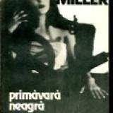 "Henry MILLER: ,,PRIMAVARA NEAGRA"", 1990"